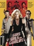 Phim Guns, Girls and Gambling - Súng, Gái Đẹp Và Cờ Bạc