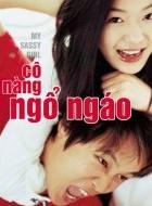 Phim My Sassy Girl - Cô Nàng Ngổ Ngáo