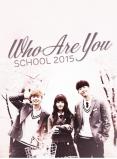 Phim Who Are You: School 2015 - Học Đường 2015