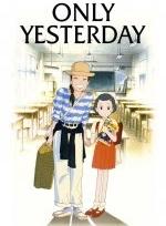 Xem Phim Only Yesterday - Omoide Poro Poro - Chỉ Còn Ngày Hôm Qua