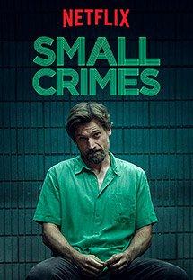 Phim Small Crimes - Vòng Xoáy Thiện Ác