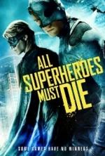 Phim All Superheroes Must Die - 4 Siêu Anh Hùng