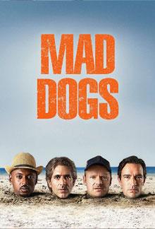Phim Mad Dogs - Season 1 - Chó Điên