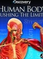 Xem Phim Human Body: Pushing the Limits - Giới Hạn Của Cơ Thể Người