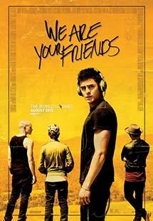 Phim We Are Your Friends - Những Người Bạn Của Bạn