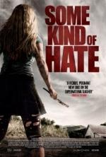 Xem Phim Some Kind of Hate - Lòng Căm Phẫn