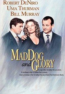 Phim Mad Dog and Glory - Chó Điên Và Người Đẹp