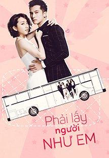 Phim Marry Me Or Not - Phải Lấy Người Như Em