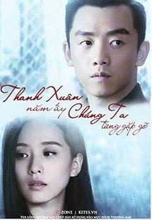 Phim PRECIOUS YOUTH - Thanh Xuân Năm Ấy Chúng Ta Từng Gặp Gỡ