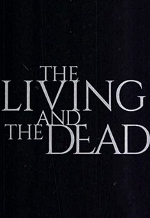 Phim The Living And The Dead - Sự Sống Và Cái Chết